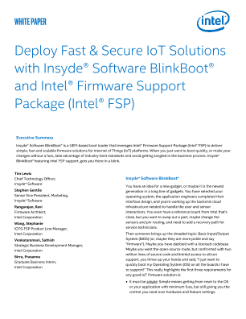 Deploy Fast & Secure IoT Solutions with Insyde® Software BlinkBoot® and Intel® Firmware Support Package (Intel® FSP): White Paper