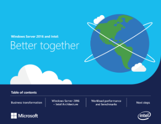 Intel and Windows* Server 2016 - Better Together Solution Brief