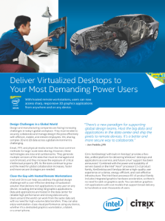 Deliver Virtualized Desktops to  Your Most Demanding Power Users